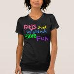 Les filles, juste, veulent à, ont, amusement t-shirt