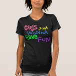 Les filles, juste, veulent à, ont, amusement t-shirts