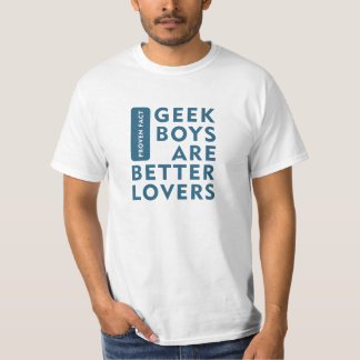 Les garçons de geek sont de meilleurs amants t-shirt