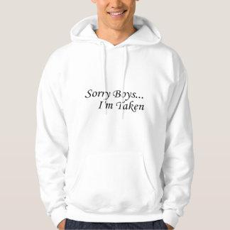 Les garçons désolés, je suis pris sweatshirt à capuche