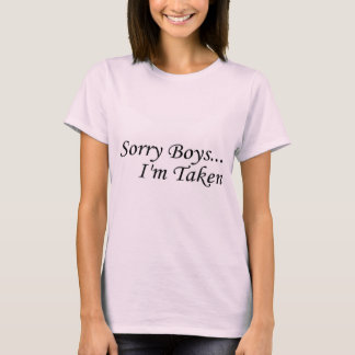 Les garçons désolés, je suis pris t-shirt