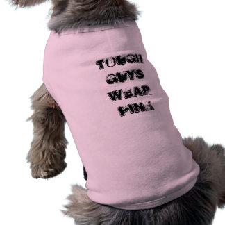 Les gars durs portent le rose t-shirt pour chien
