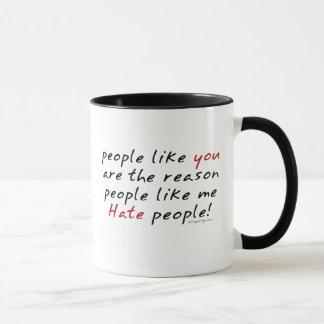 Les gens comme vous tasse de personnes de haine