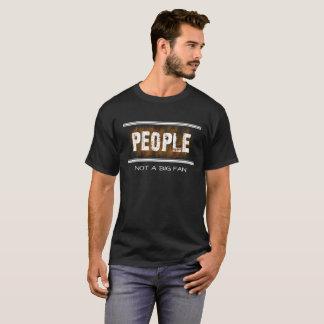Les gens pas un T-shirt drôle de sarcasme de
