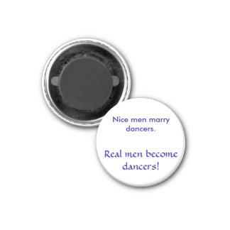 Les gentils hommes épousent des danseurs. , Les vr Magnet Carré 2,50 Cm