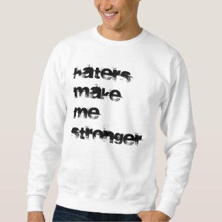 Les haineux me rendent plus fort sweatshirt