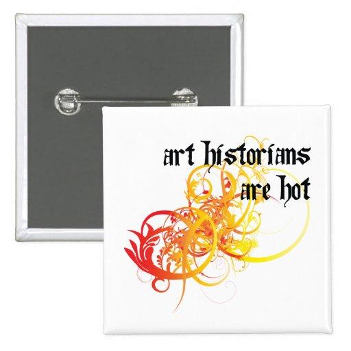 Les historiens d'art sont chauds pin's avec agrafe