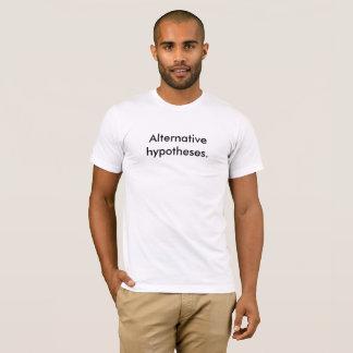 """Les hypothèses alternatives blanches des hommes """". t-shirt"""