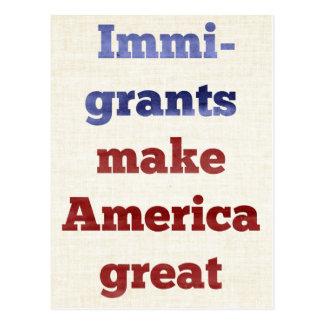 Les immigrés rendent l'Amérique grande Carte Postale