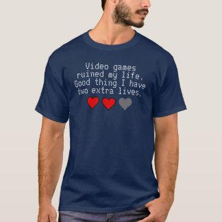 Les jeux vidéo ont ruiné ma vie. Bonne chose j'ai T-shirt