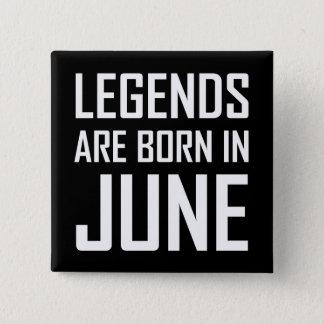 Les légendes sont nées en juin badges