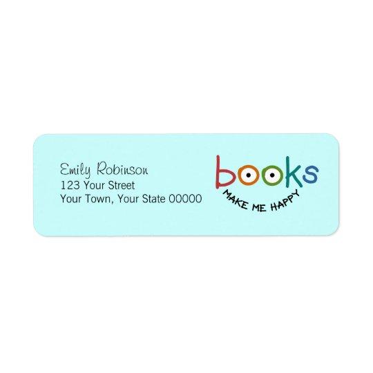 Les livres me rendent heureux étiquette d'adresse retour