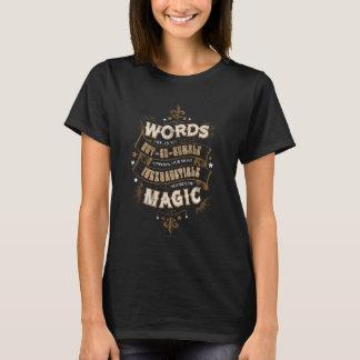 Les mots du charme | de Harry Potter sont notre la T-shirt