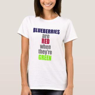 Les myrtilles sont rouges quand elles sont vertes t-shirt