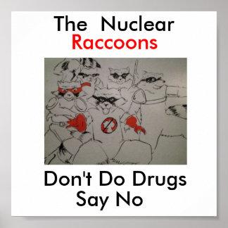 les nuclearraccoonss, ne font pas des drogues, dir poster