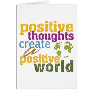 Les pensées positives créent un monde positif carte de vœux