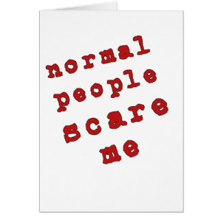 Les personnes normales m'effrayent ! cartes
