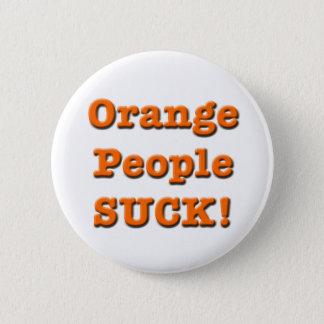 Les personnes oranges SUCENT ! Bouton Pin's