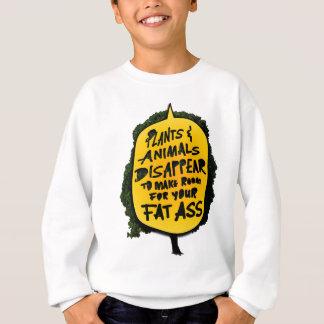 Les PLANTES et les ANIMAUX DISPARAISSENT… Sweatshirt