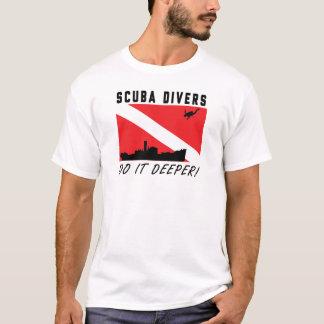 Les plongeurs autonomes le font plus profond ! t-shirt
