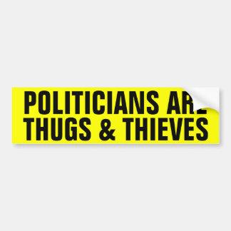 Les politiciens sont des voyous et des voleurs autocollant de voiture