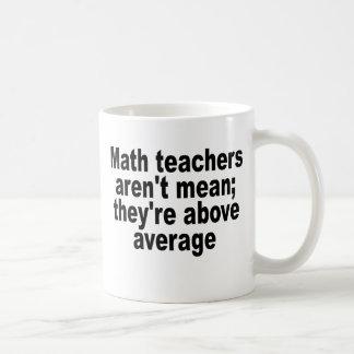Les professeurs de maths ne sont pas moyens ; ils mug