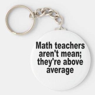 Les professeurs de maths ne sont pas moyens ; ils porte-clé rond