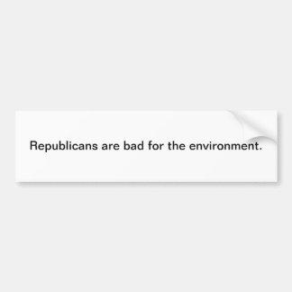 Les républicains sont mauvais pour l'environnement autocollant de voiture