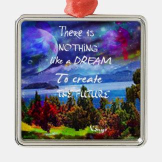 Les rêves créent l'avenir ornement carré argenté