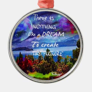 Les rêves créent l'avenir ornement rond argenté