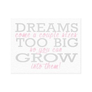Les rêves viennent trop grand toile