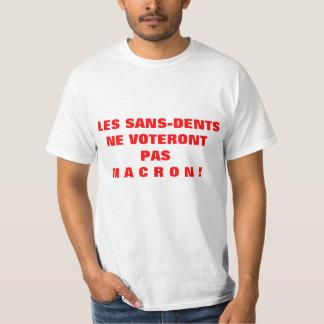 Les SANS-DENTS ne voteront pas MACRON - T-shirt