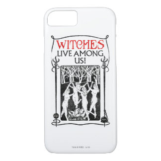 Les sorcières vivent parmi nous coque iPhone 7