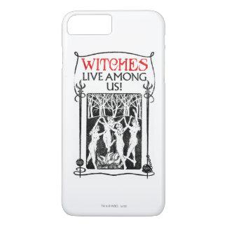 Les sorcières vivent parmi nous coque iPhone 7 plus