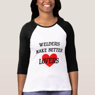 Les soudeuses font de meilleurs amants t-shirt