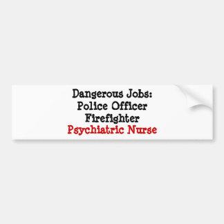 Les travaux dangereux : Infirmière psychiatrique Autocollant De Voiture