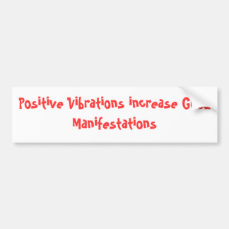 Les vibrations positives augmentent de bonnes mani autocollant de voiture