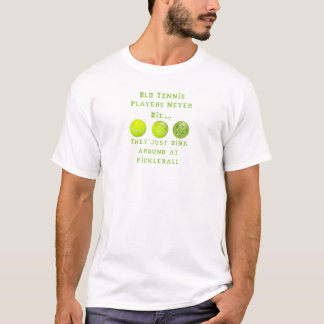Les vieux joueurs de tennis ne meurent jamais. Ils T-shirt