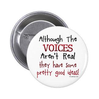 Les voix ne sont pas vraie énonciation drôle badge avec épingle