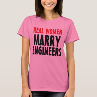 """Les """"vraies femmes T-shirt épousent ingénieurs"""""""