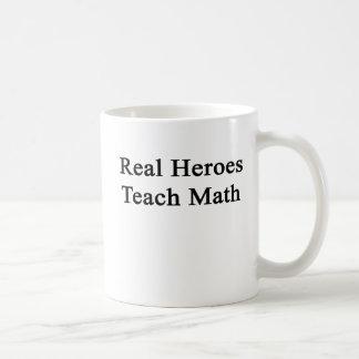 Les vrais héros enseignent des maths mug