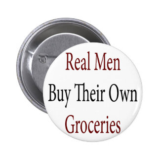 Les vrais hommes achètent leurs propres épiceries badge