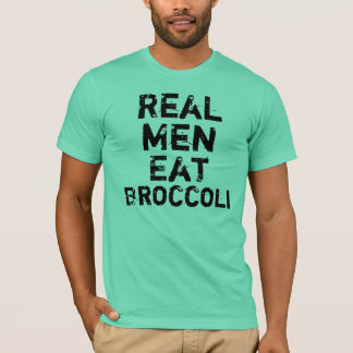 Les vrais hommes mangent du brocoli t-shirt