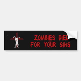 Les zombis sont morts pour vos péchés autocollant pour voiture