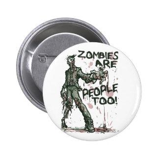 Les zombis sont vitesse de personnes trop badge avec épingle