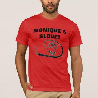 L'ESCLAVE DE MONIQUE ! T-SHIRT