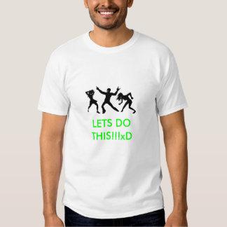 LETS FONT CECI ! ! ! xD (pièce en t de types) T-shirt