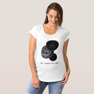Lève le papa l'a fait encore T-Shirt de maternité