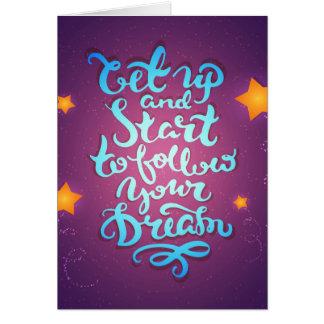 Levez et commencez à suivre vos rêves carte de vœux