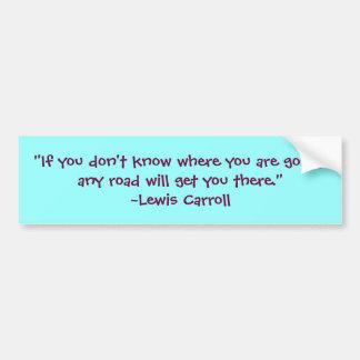 Lewis Carroll toute citation de route Autocollant Pour Voiture